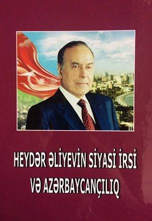 """""""Heydər Əliyevin siyasi irsi və azərbaycançılıq"""" kitabı nəşr olunub"""