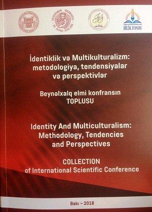 İdentiklik və Multikulturalizm: metodologiya, tendensiyalar və perspektivlər