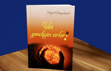 """""""Ülvi qəncliyin sirləri"""" kitabı nəşr olunub"""