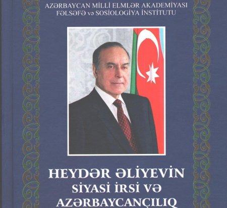 """""""Heydər Əliyevin siyasi irsi və Azərbaycançılıq"""" adlı kitab nəşr olunub"""