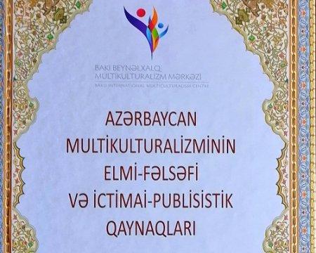 """""""Azərbaycan multikulturalizminin elmi-fəlsəfi və ictimai-publisistik qaynaqları"""" kitabı nəşr olunub"""
