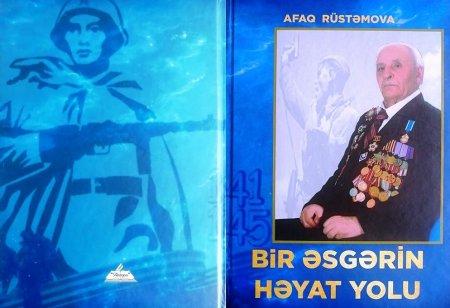 """f.e.d. Afaq Rüstəmovanın """"Bir əsgərin həyat yolu"""" adlı kitabı nəşr olunub"""