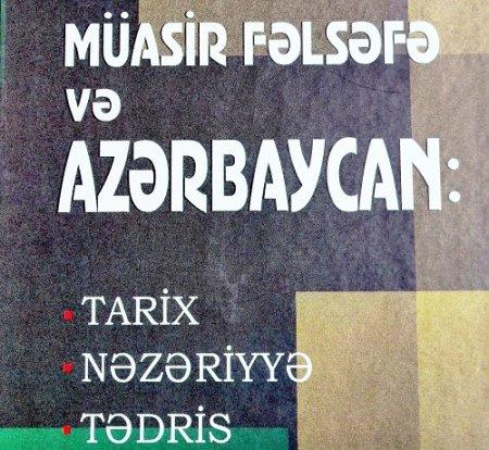 Müasir fəlsəfə və Azərbaycan: Tarix, nəzəriyyə, tədris